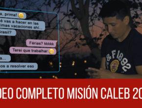 Video Completo – Misión Caleb 2018