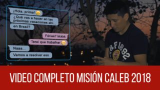 Video Completo – Misión Caleb 2018
