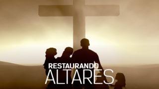 Playlist: Restaurando Altares | Semana de la Familia 2018