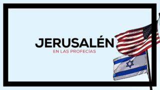 Jerusalén en las profecías y el tiempo del fin