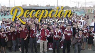 Recepción y Bienvenida de Equipos Caleb – 2do Reporte de Misión Caleb 2018