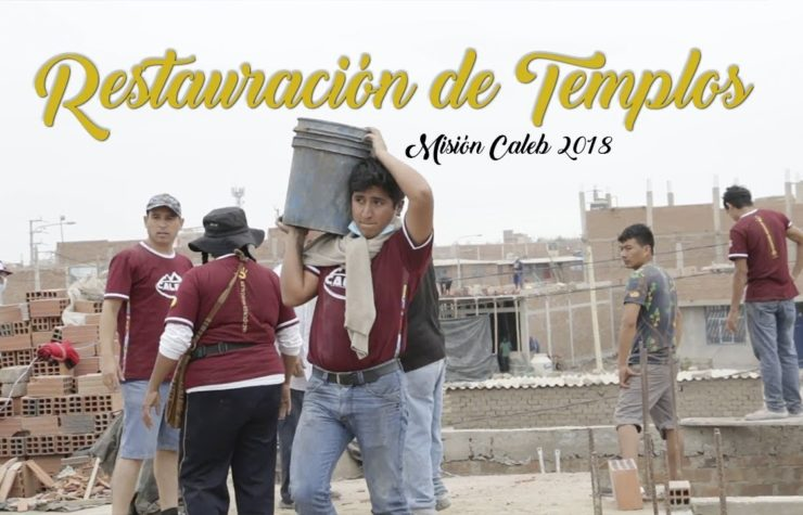 Restauración de Templos – 6to Reporte de Misión Caleb 2018