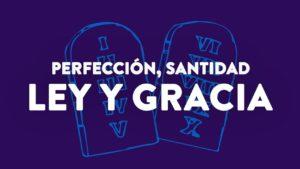 Pastor explica el concepto de perfección, santidad, ley y gracia