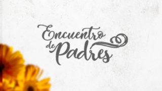 Playlist de los Temas para el Encuentro de Padres 2019