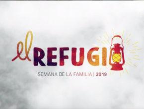 Playlist «El Refugio» – Semana de la Familia 2019