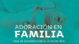 Playlist del programa Adoración en Familia  2019