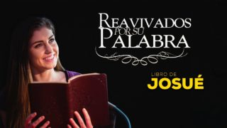 Josué 03 – Reavivados por Su palabra#RPSP