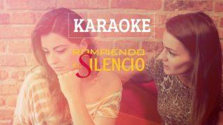 Karaoke – Rompiendo el Silencio