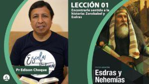 Lección 01 – Encontrarle sentido a la historia: Zorobabel y Esdras (4ºTrim/2019)
