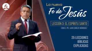 La Fe de Jesús – Lección 3: El Espíritu Santo