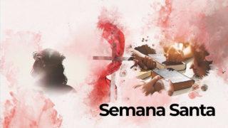 SEMANA SANTA 2020 | ¡Amor escrito con sangre!