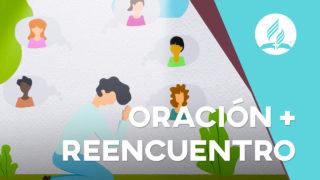 10 días de Oración + Reencuentro | 2020