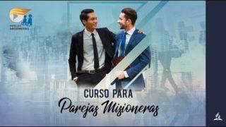 Curso para Parejas Misioneras con Pr. Alejandro Bullón