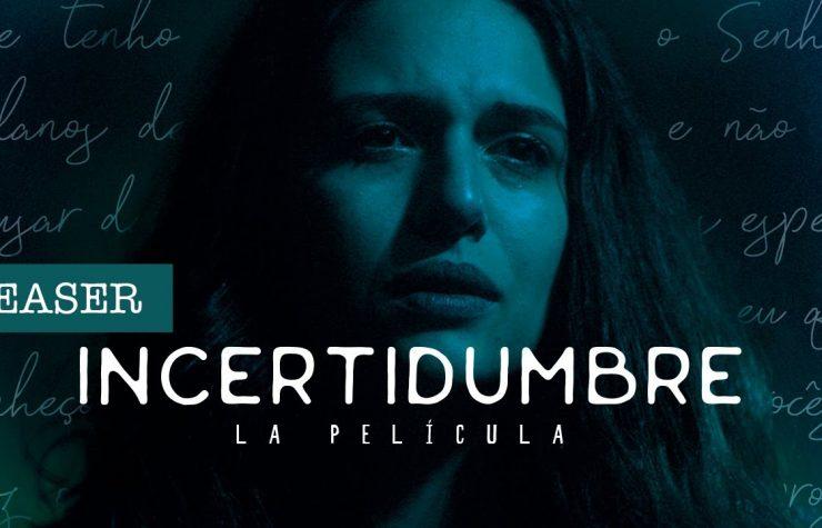 TEASER – INCERTIDUMBRE | PELÍCULA (Estreno 05 de Junio)