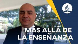 Más allá de la enseñanza | Pastor Edgard Luz