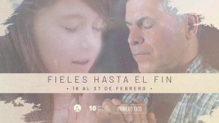 Familias fieles hasta el fin | 10 Días de Oración 2021