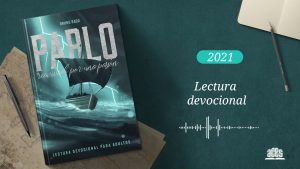 Playlist:  Lectura devocional – Pablo: Reavivado por una pasión   2021
