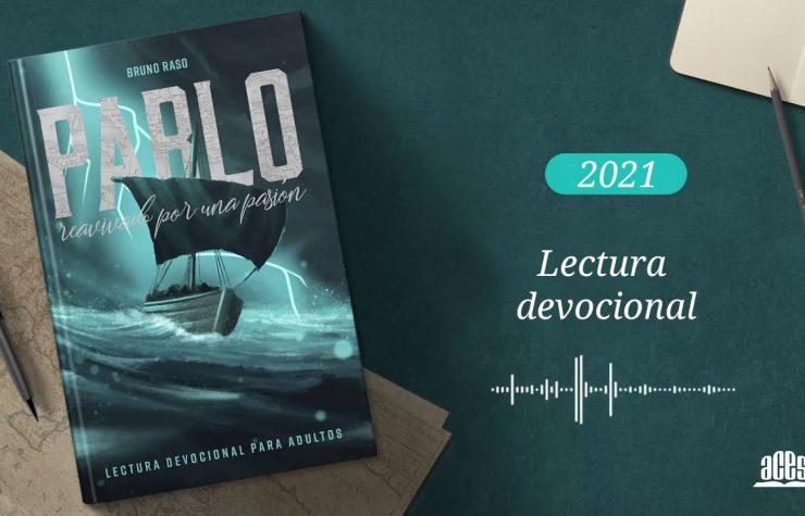 Playlist:  Lectura devocional – Pablo: Reavivado por una pasión | 2021
