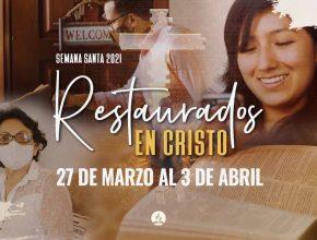 ✝ Restaurados en Cristo | Semana. Santa 2021
