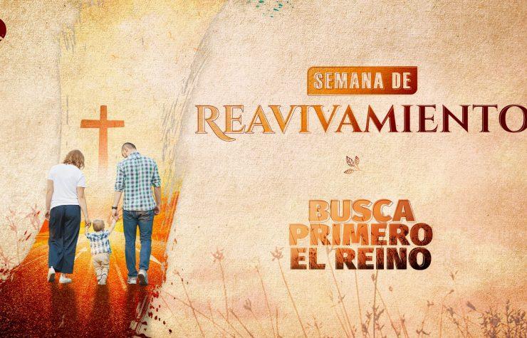 Semana de Reavivamiento – Busca Primero el Reino