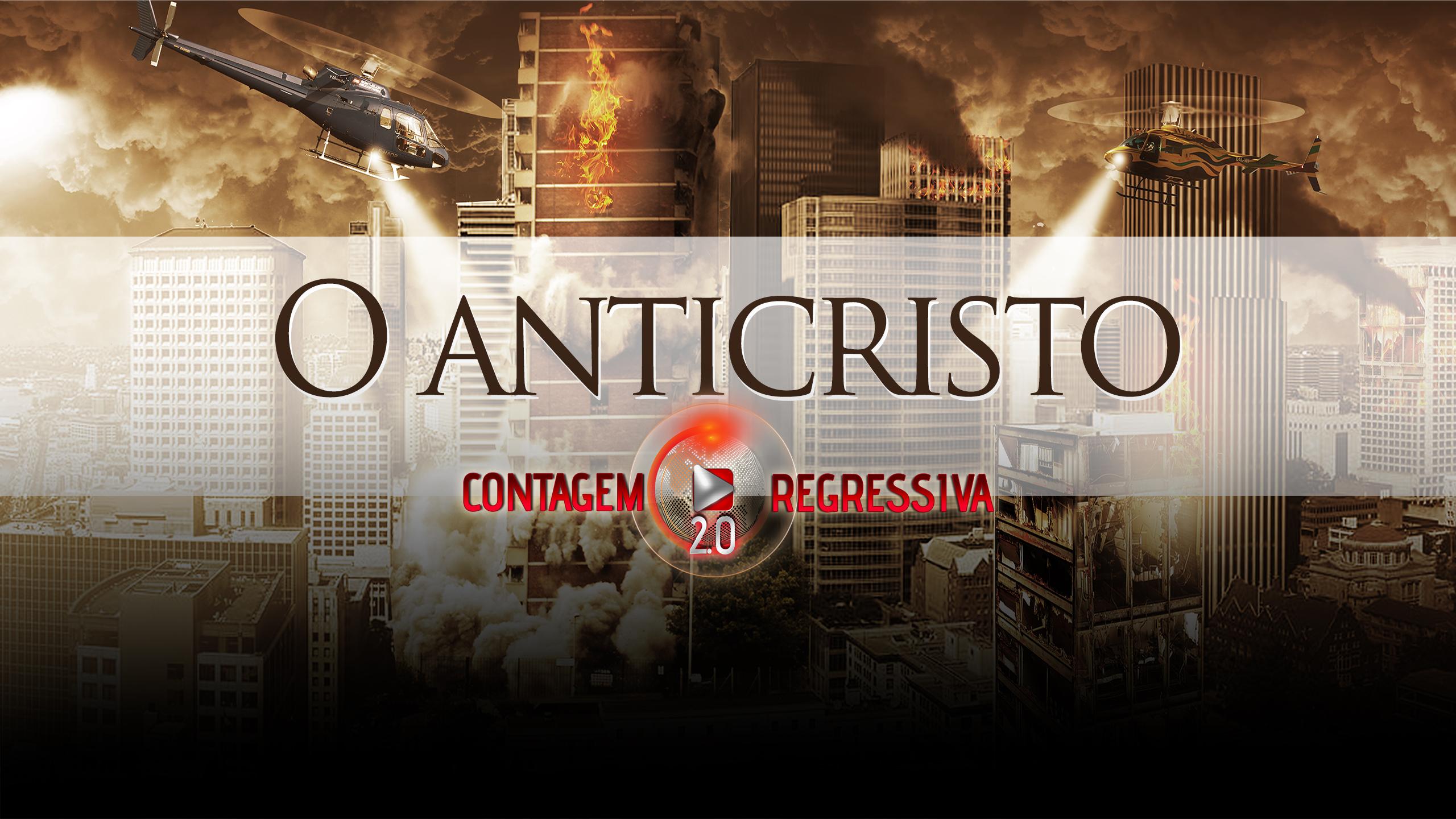 Quem é o Anticristo? (Contagem Regressiva 2.0)