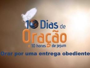 #8 Orar por uma entrega obediente – 10 dias de oração e 10 horas de jejum