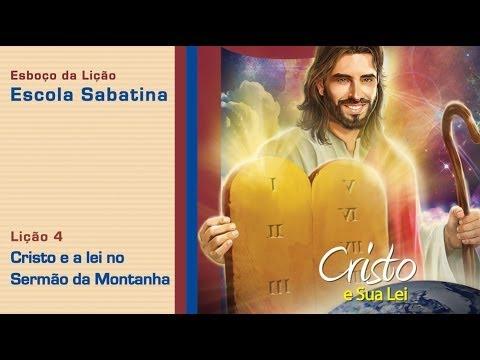 #4 Cristo e a lei no sermão da Montanha 2/Tri/2014 – Esboço Escola Sabatina