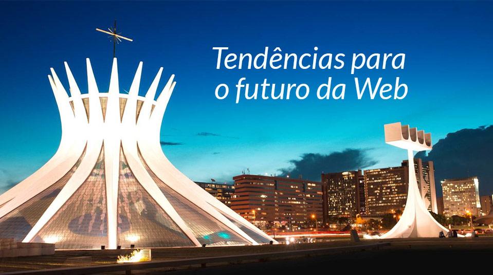 Tendências para o futuro da Web: uma leitura a partir do trabalho do W3C – SAC/GAiN 2014