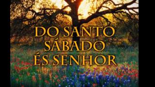 Do Santo Sábado es Senhor