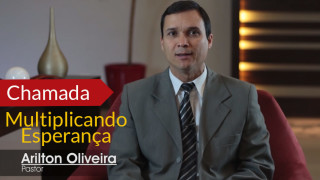 Pr. Arilton Oliveira – Multiplicando Esperança