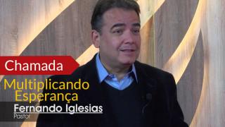 Fernando Iglesias – Multiplicando Esperança
