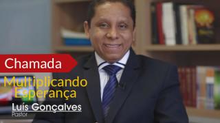 Luís Gonçalves – Multiplicando Esperança
