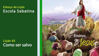 Esboço #5: Como ser salvo – Escola Sabatina