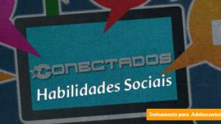 #6 Habilidades Sociais – Conectados