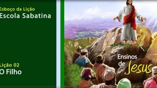 Esboço da Lição 2: O Filho – Esboço da Escola Sabatina