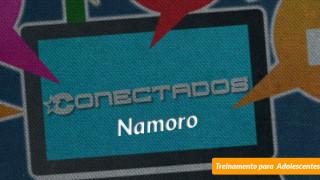 #8 Namoro – Conectados
