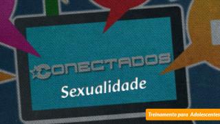 #5 Sexualidade – Conectados