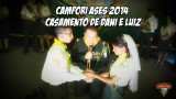 Campori ASES 2014 – Missão Possível – Casamento de Daniela E Luiz