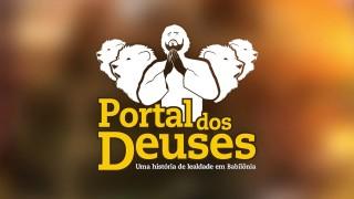 Portal dos Deuses – Abertura