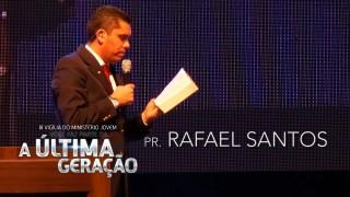 Pr. Rafael Santos – III Vigília Jovem ANC (parte 2)