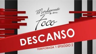 Mordomia em Foco S01E02: Descanso