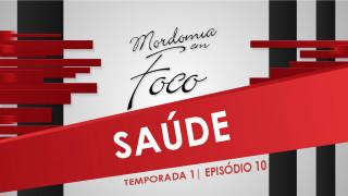 Mordomia em Foco S01E10: Saúde