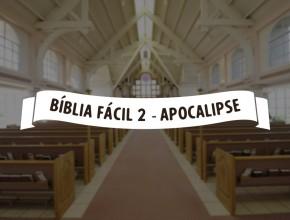 Bíblia Fácil 2 – Apocalipse – As 7 Igrejas