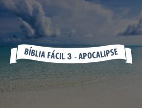 Bíblia Fácil 3 – Apocalipse – O Trono de Deus