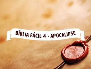 Bíblia Fácil 4 – Apocalipse – Os 7 selos