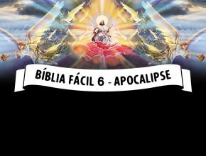 Bíblia Fácil 6 – Apocalipse – As 7 trombetas