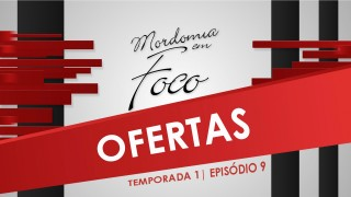 Mordomia em Foco S01E09: Ofertas