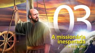 Libras #03. A missionária inesperada – 11 a 18 de julho