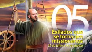 Libras #05. Exilados que se tornaram missionários – 25 de julho a 1º de agosto