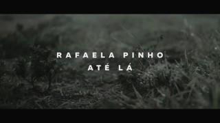 Rafaela Pinho – Até lá